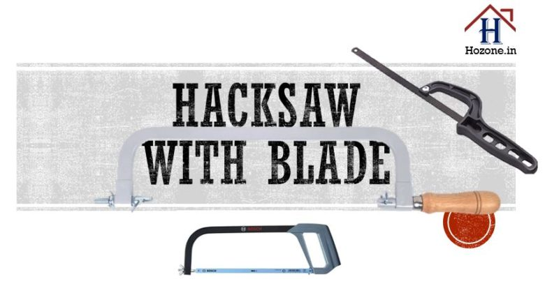 hacksaw with blade